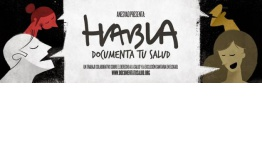 "Documental ""Habla: Documenta tu salud"""